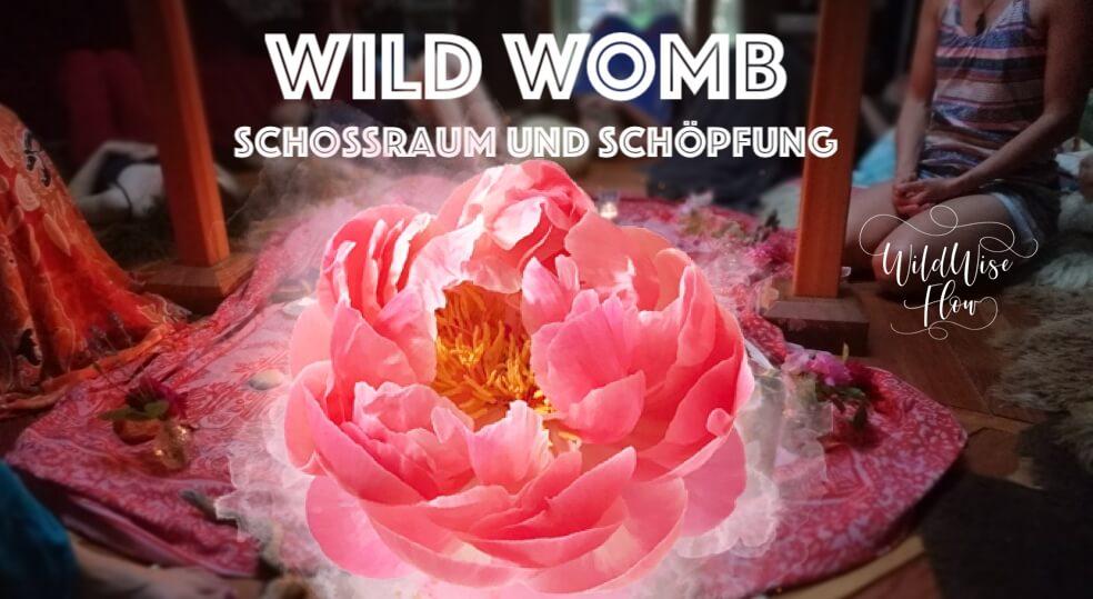 WILD WOMB – Schossraum und Schöpfung – Retreat und Naturzeremonie – wild.feminine.flowering